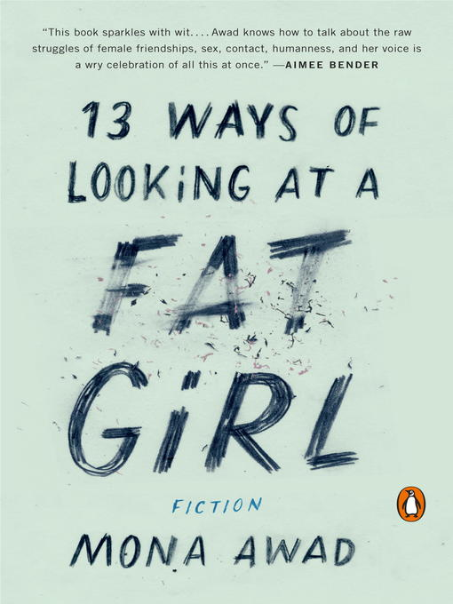 Title details for 13 Ways of Looking at a Fat Girl by Mona Awad - Available