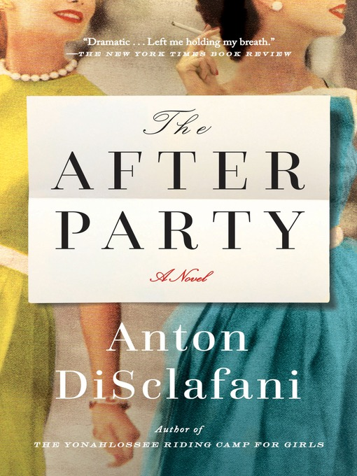 Title details for The After Party by Anton Disclafani - Available
