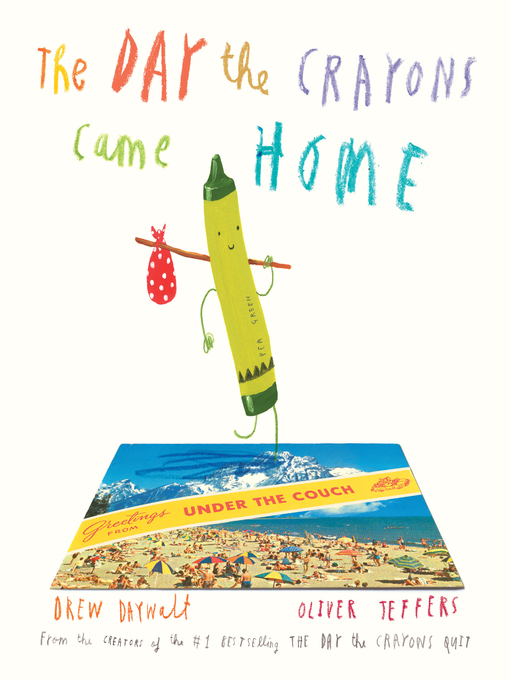 Title details for The Day the Crayons Came Home by Oliver Jeffers - Wait list