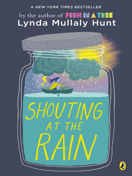 Title details for Shouting at the Rain by Lynda Mullaly Hunt - Wait list