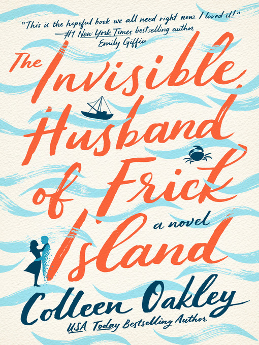 Title details for The Invisible Husband of Frick Island by Colleen Oakley - Wait list