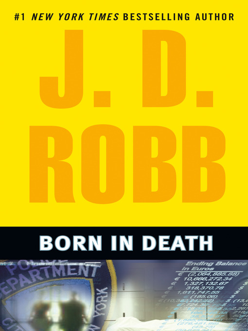 Title details for Born in Death by J. D. Robb - Wait list