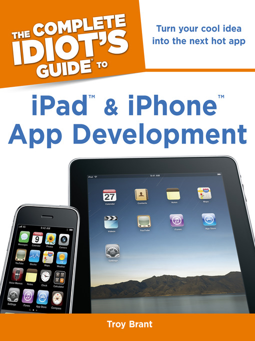 Title details for The Complete Idiot's Guide to iPad and iPhone App Development by Troy Brant - Available