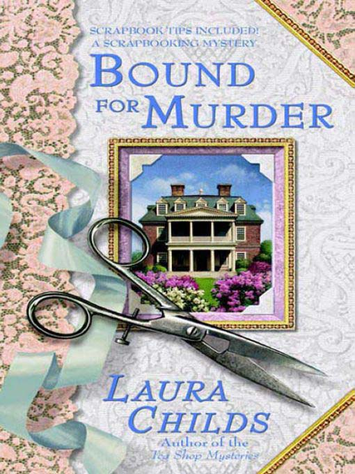 Title details for Bound for Murder by Laura Childs - Wait list