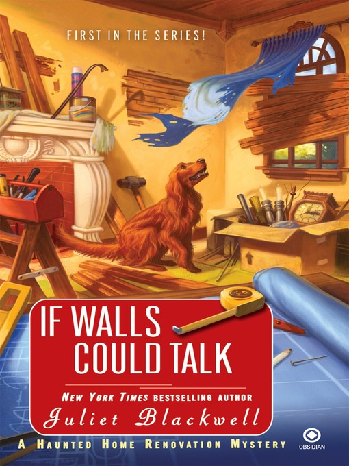 Title details for If Walls Could Talk by Juliet Blackwell - Available