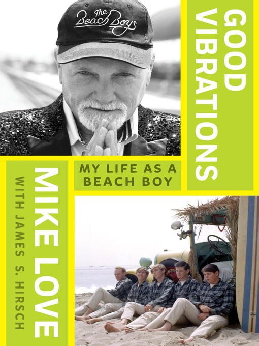 Title details for Good Vibrations by Mike Love - Wait list