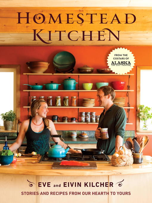 Title details for Homestead Kitchen by Eivin Kilcher - Available