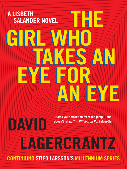Title details for The Girl Who Takes an Eye for an Eye--A Lisbeth Salander novel, continuing Stieg Larsson's Millennium Series by David Lagercrantz - Available