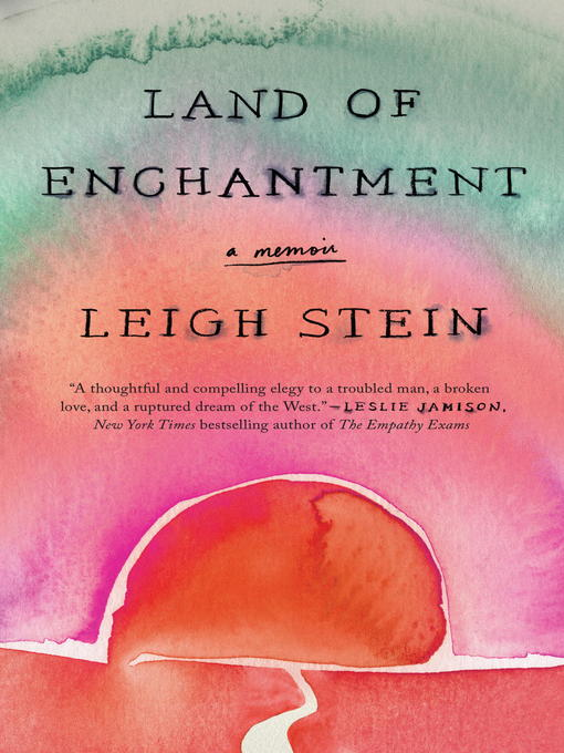 Title details for Land of Enchantment by Leigh Stein - Available