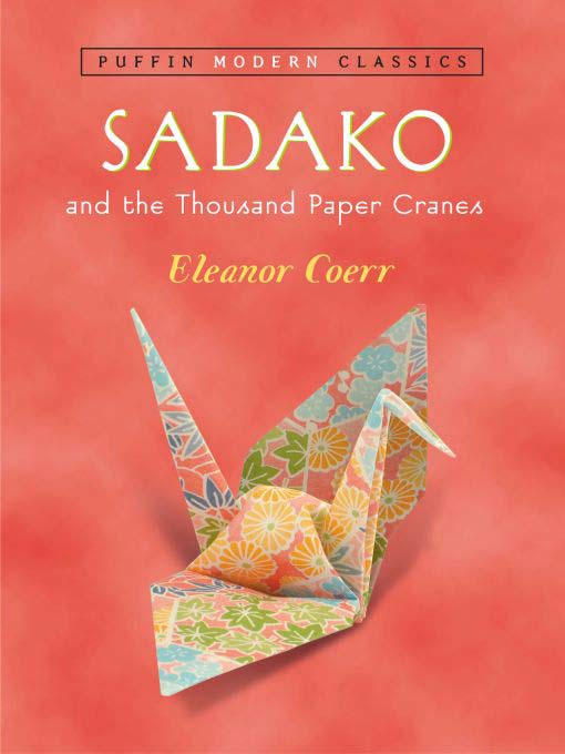 Title details for Sadako and the Thousand Paper Cranes by Eleanor Coerr - Available