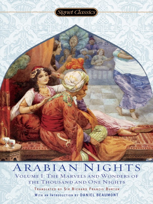 Title details for The Arabian Nights, Volume I--The Marvels and Wonders of the Thousand and One Nights by Anonymous - Available