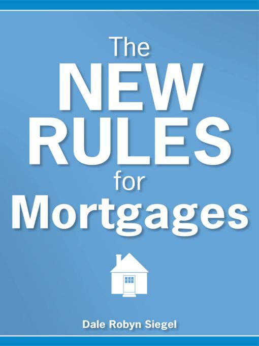 Title details for The New Rules for Mortgages by Dale Robyn Siegel - Available