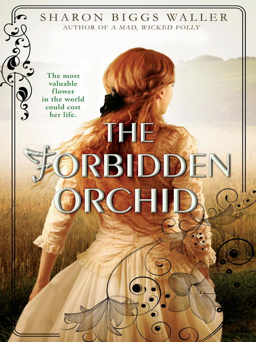 Title details for The Forbidden Orchid by Sharon Biggs Waller - Available