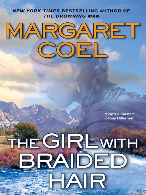 Title details for The Girl with Braided Hair by Margaret Coel - Available