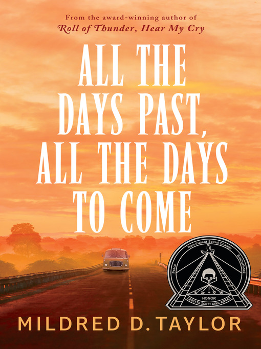 Title details for All the Days Past, All the Days to Come by Mildred D. Taylor - Available