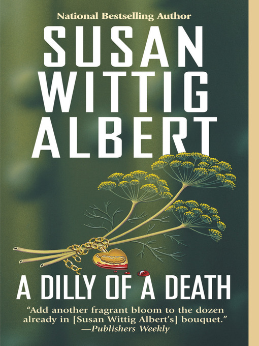 Title details for A Dilly of a Death by Susan Wittig Albert - Available