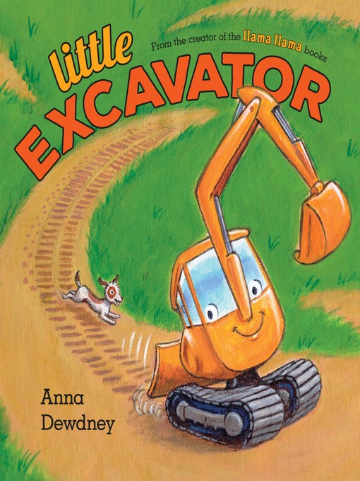 Title details for Little Excavator by Anna Dewdney - Wait list