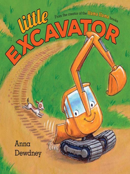 Title details for Little Excavator by Anna Dewdney - Wait list