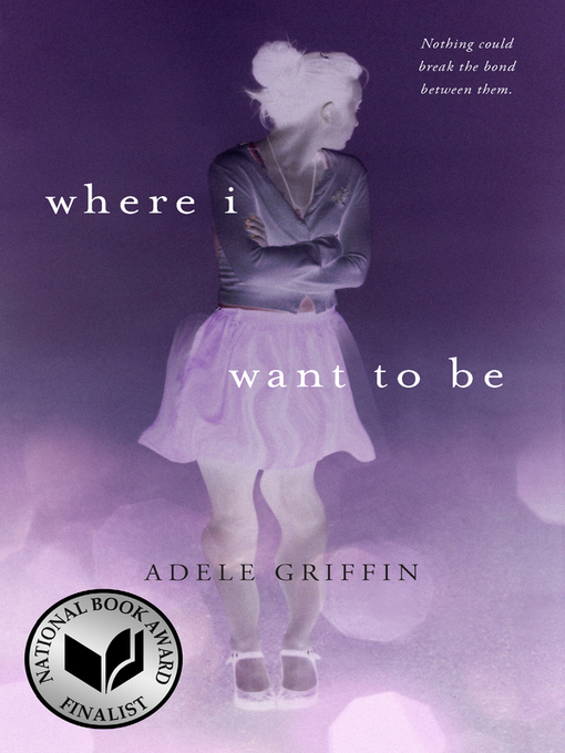 Title details for Where I Want to Be by Adele Griffin - Available