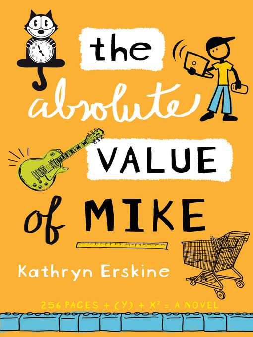 Title details for The Absolute Value of Mike by Kathryn Erskine - Available