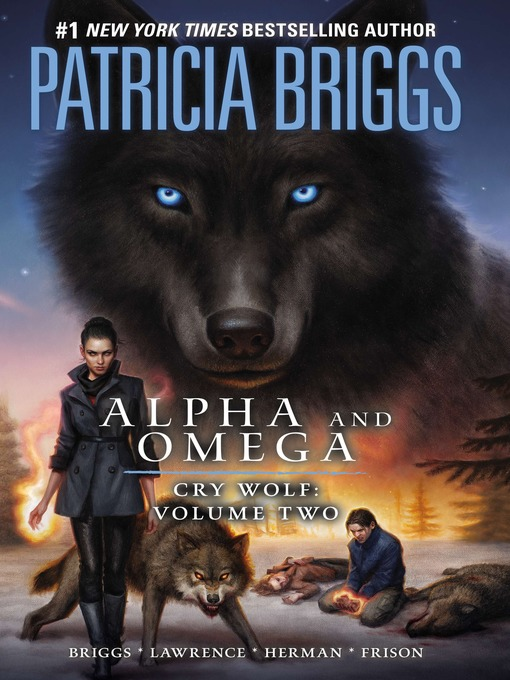 Title details for Alpha and Omega: Cry Wolf Volume Two by Patricia Briggs - Wait list
