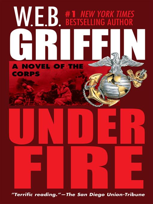 Title details for Under Fire by W.E.B. Griffin - Wait list