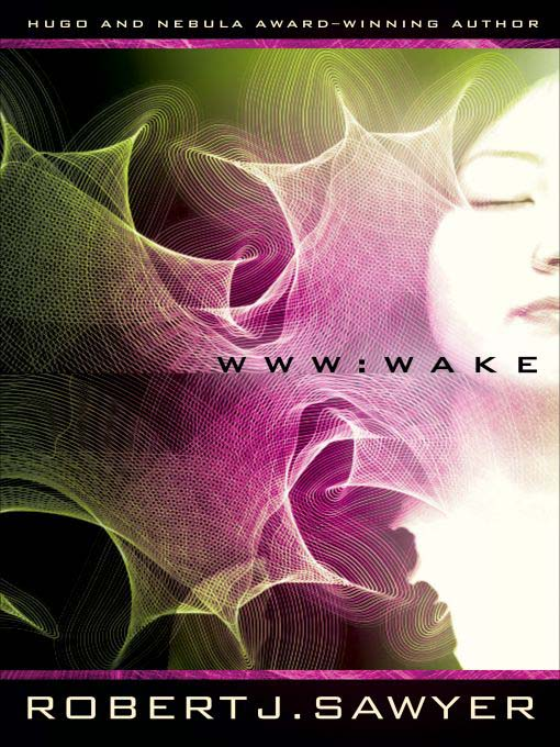 Title details for Wake by Robert J. Sawyer - Wait list