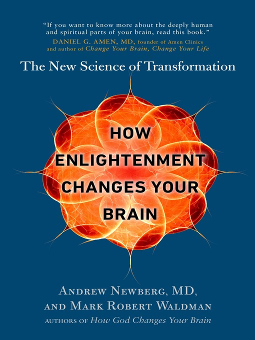 Title details for How Enlightenment Changes Your Brain by Andrew Newberg - Available