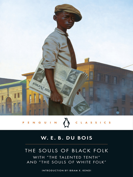 Title details for The Souls of Black Folk by W. E. B. Du Bois - Wait list