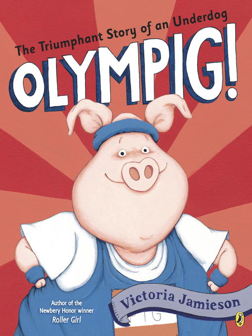Title details for Olympig! by Victoria Jamieson - Wait list