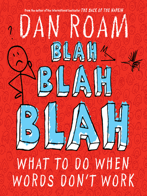 Title details for Blah Blah Blah by Dan Roam - Available