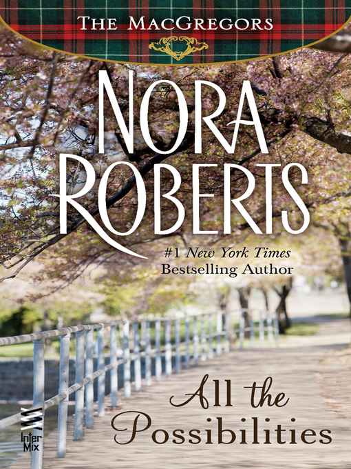 Title details for All the Possibilities by Nora Roberts - Wait list