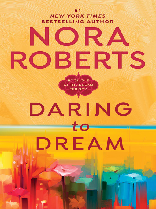Title details for Daring to Dream by Nora Roberts - Available