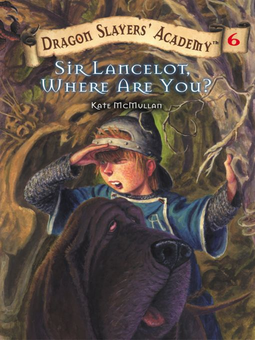 Title details for Sir Lancelot, Where Are You? by Kate McMullan - Wait list