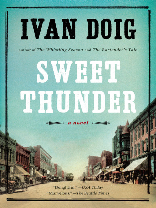 Title details for Sweet Thunder by Ivan Doig - Available