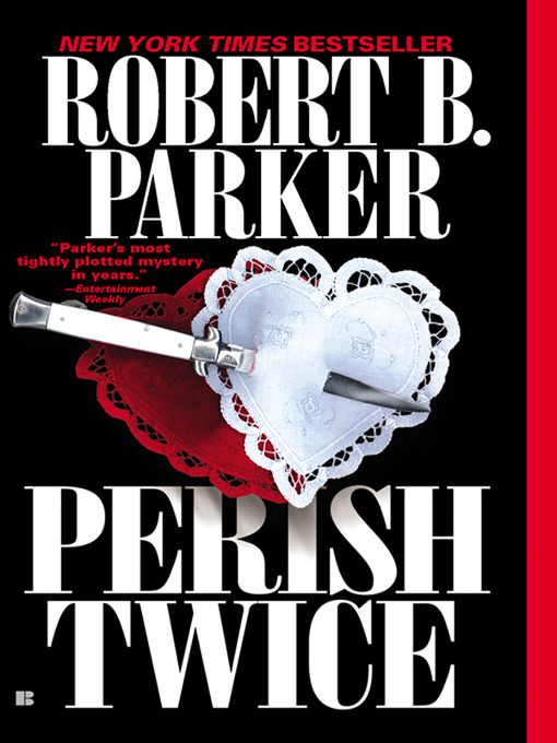 Title details for Perish Twice by Robert B. Parker - Wait list