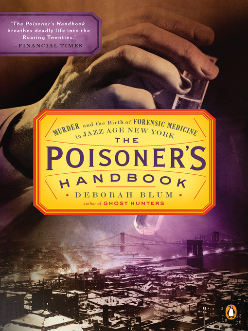 Title details for The Poisoner's Handbook by Deborah Blum - Available