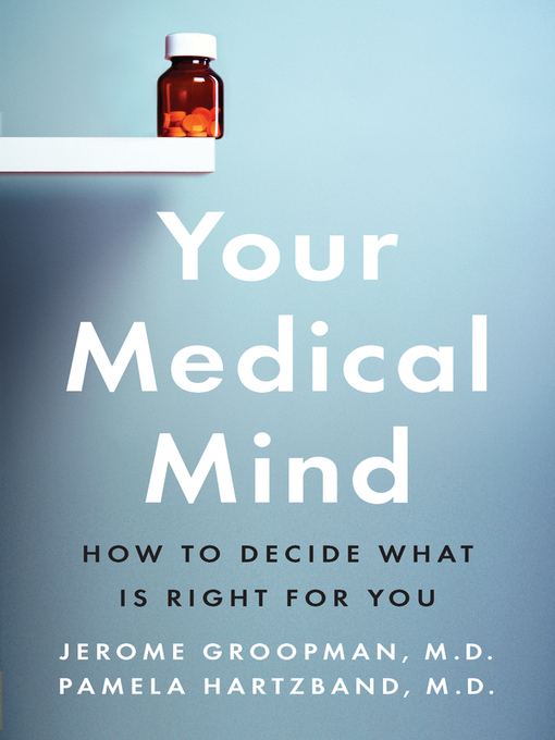 Title details for Your Medical Mind by Jerome Groopman - Available