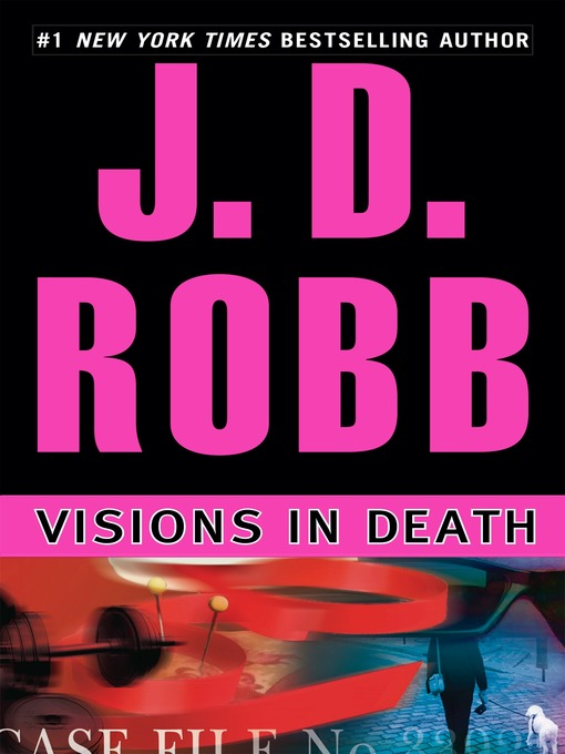 Title details for Visions in Death by J. D. Robb - Available