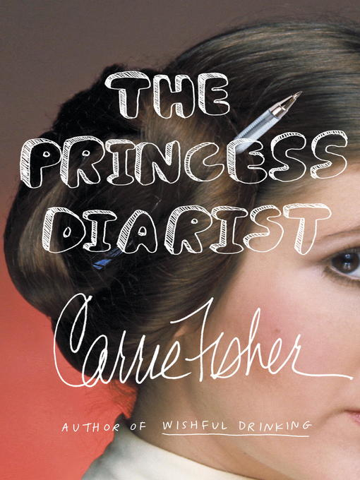 Title details for The Princess Diarist by Carrie Fisher - Available