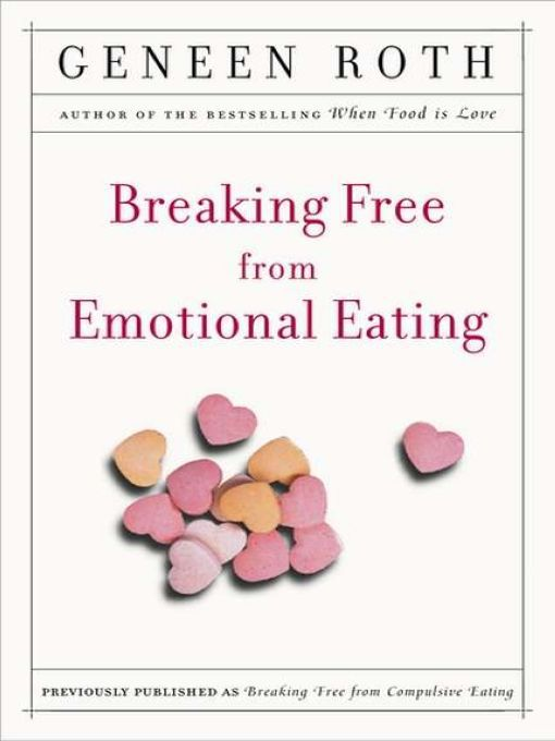 Title details for Breaking Free from Emotional Eating by Geneen Roth - Wait list