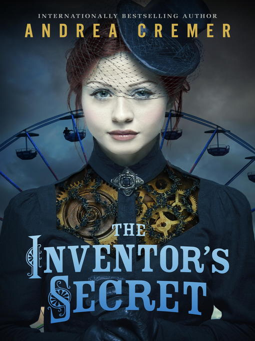 Title details for The Inventor's Secret by Andrea Cremer - Wait list