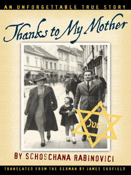Title details for Thanks to My Mother by Schoschana Rabinovici - Available