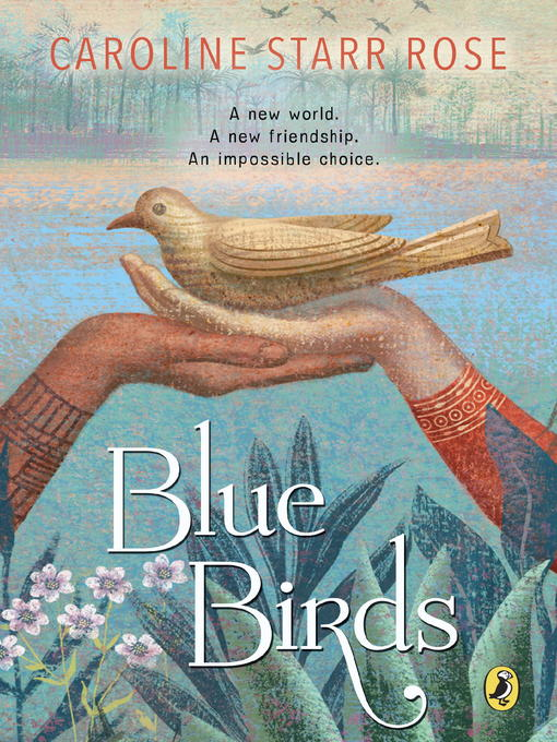 Title details for Blue Birds by Caroline Starr Rose - Available