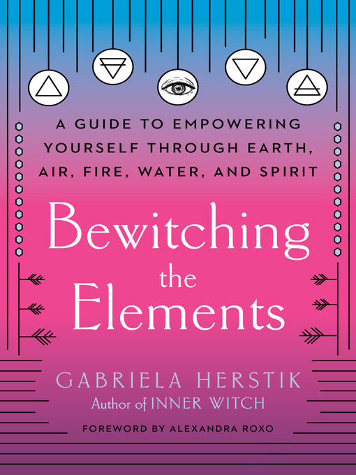 Title details for Bewitching the Elements by Gabriela Herstik - Available