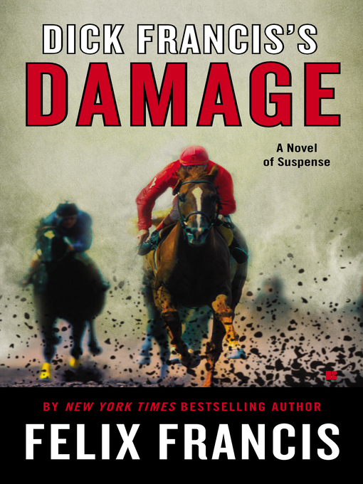 Title details for Dick Francis's Damage by Felix Francis - Wait list