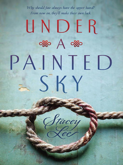 Title details for Under a Painted Sky by Stacey Lee - Wait list