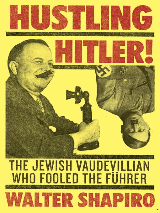 Title details for Hustling Hitler by Walter Shapiro - Available