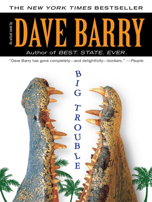 Title details for Big Trouble by Dave Barry - Available