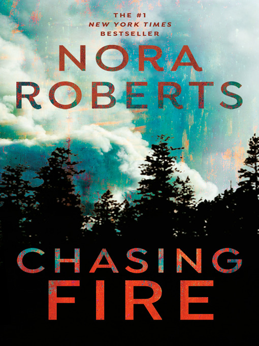 Title details for Chasing Fire by Nora Roberts - Available